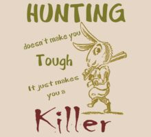 Hunting Doesn't Make you Tough by veganese