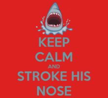 'Keep Calm And Stroke His Nose' Shark Design by Geckoface