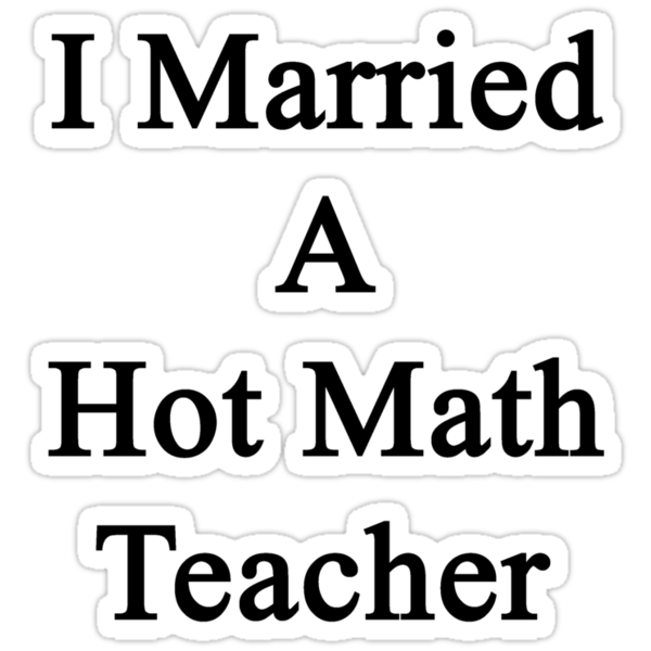 I Married A Hot Math Teacher by supernova23