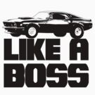 Like a Boss by ruckus666