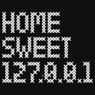 Home sweet 127.0.0.1 by Robin Lund