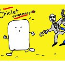 Chiclet Supremacy by Ollie Brock