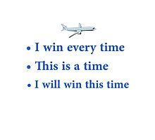 """Cabin Pressure - """"I win every time"""" Photographic Print"""