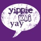 Yippie Kai Yay | Purple Tee by JustIsabelle