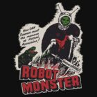 Robot Monster! Horror film poster artwork by PureOfArt