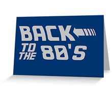 Back To The 80's Greeting Card