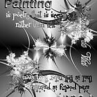 Painting Is Poetry... by ArtistByDesign