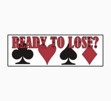 Poker - ready to lose? by Vittorio Magaletti