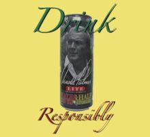 Arnold Palmer: Drink Responsibly T-Shirt by Kellan Reck