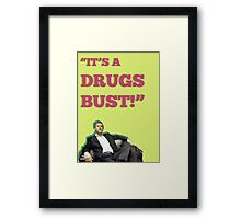 It's a Drugs Bust! Framed Print