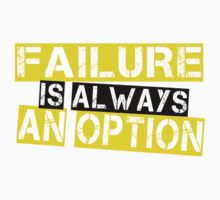 FAILURE IS ALWAYS AN OPTION by mcdba