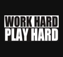 Work Hard Play Hard by personalized