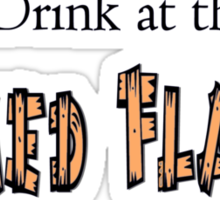 I Drink at the Ragged Flagon Sticker