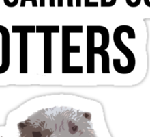 Very few hijackings have been carried out by otters Sticker