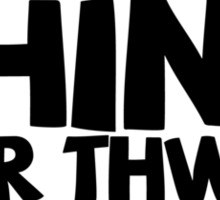 Think ...or thwim Sticker