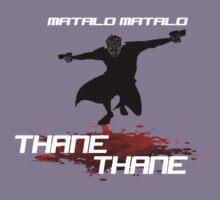 Kill 'em Thane! T-Shirt