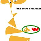 The evil's breakfast by Fathers