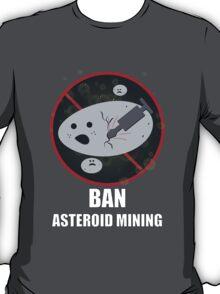 Ban Asteroid Mining T-Shirt