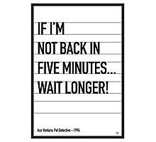 My Ace Ventura Movie Quote poster Photographic Print