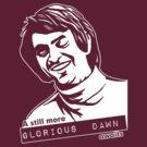 Still more Glorious Dawn - Dark T by HereticWear