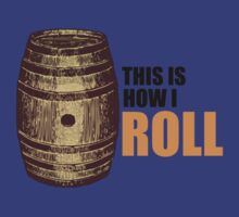 How I roll by JoshwaarBee