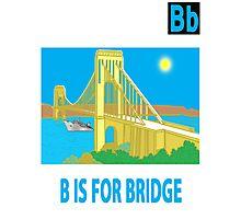 B IS FOR BRIDGE Photographic Print
