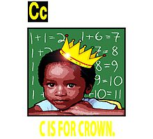 C IS FOR CROWN TEE Photographic Print