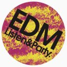 EDM (Electronic Dance Music) Listen &amp; Party. by DropBass