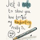 Handwriting, it gets awful.  by twisteddoodles