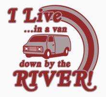 I Live in a Van Down by the River by Kemra