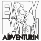 Every Day I'm Adventurin - Dark by Johnalder