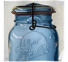 Old Ball Jar - glass still life oil painting Poster