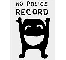 No Police Record drawing with text Photographic Print