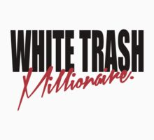 WHITE TRASH MILLIONAIRE tee (black & red text) by FRESHPOTS
