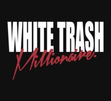 WHITE TRASH MILLIONAIRE tee (white & red text) by FRESHPOTS