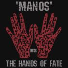 """Manos"" the hands of fate by Technohippy"
