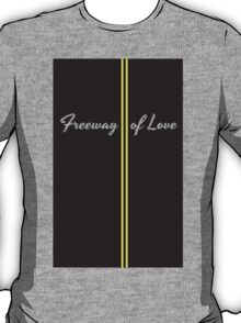 Freeway of Love T-Shirt