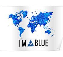 I'm blue secret world tshirt Poster