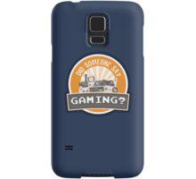 Did SOMEONE Say GAMING? Samsung Galaxy Case/Skin