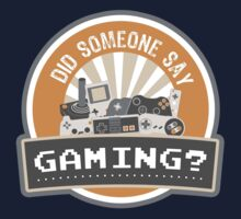 Did SOMEONE Say GAMING? T-Shirt