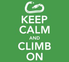 Keep Calm & Climb On by jlobes