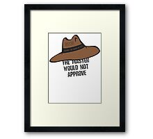 The Master would not approve Framed Print