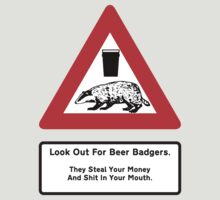 Beware of the Beer Badgers by Buleste