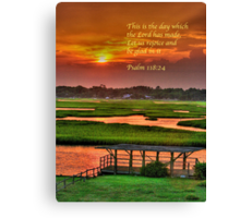 This is the day which the Lord has made... Canvas Print