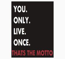 YOLO- You Only Live Once by kayla123