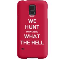 We Hunt Monsters What The Hell Samsung Galaxy Case/Skin