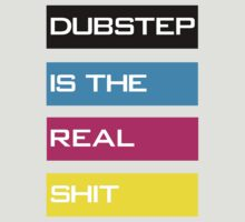 Dubstep is the real by DropBass