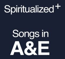 Spiritualized - A&E by ZedEx