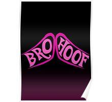 BROHOOF! Poster