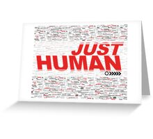 JUST HUMAN Poster Greeting Card